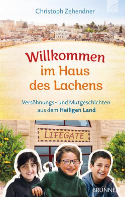Willkommen im Haus des Lachens von Zehendner,  Christoph