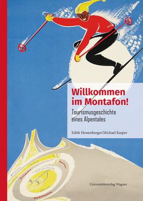 Willkommen im Montafon! von Hessenberger,  Edith, Kasper,  Michael
