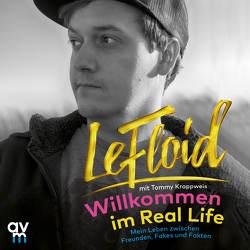 Willkommen im Real Life von LeFloid, Reichel,  Robinson