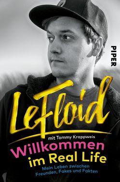 Willkommen im Real Life von Floid,  Le, Krappweis,  Tommy, Mundt,  Florian