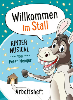 Willkommen im Stall (Arbeitsheft) von Menger,  Peter