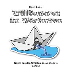 Willkommen im Wörtersee – Band 2 von Engel,  Horst