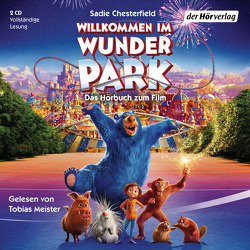 Willkommen im Wunder Park von Chesterfield,  Sadie, Meister,  Tobias, Stratthaus,  Bernd