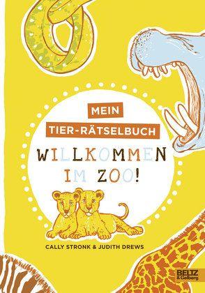 Willkommen im Zoo! von Drews,  Judith, Stronk,  Cally