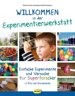 Willkommen in der Experimentierwerkstatt von Kramer,  Martin