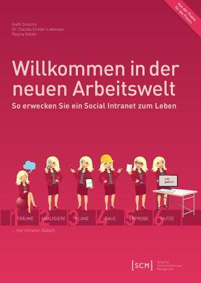 Willkommen in der neuen Arbeitswelt von Eichler-Liebenow,  Claudia, Gröscho,  Steffi, Köhler,  Regina