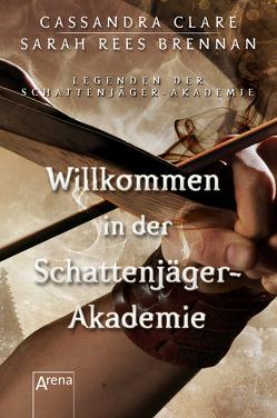 Willkommen in der Schattenjäger-Akademie von Clare,  Cassandra, Fritz,  Franca, Johnson,  Maureen, Koop,  Heinrich