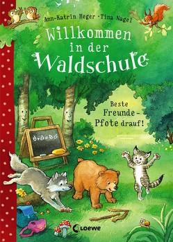 Willkommen in der Waldschule – Beste Freunde – Pfote drauf! von Heger,  Ann-Katrin, Nagel,  Tina