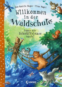 Willkommen in der Waldschule – Immer der Schnüffelnase nach! von Heger,  Ann-Katrin, Nagel,  Tina