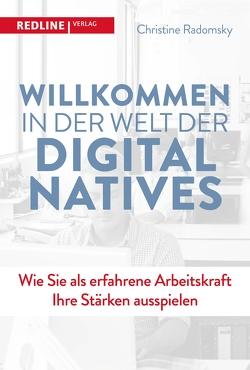 Willkommen in der Welt der Digital Natives von Radomsky,  Christine
