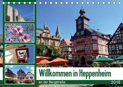 Willkommen in Heppenheim an der Bergstraße (Tischkalender 2018 DIN A5 quer) von Andersen, Ilona