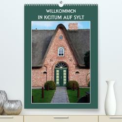 Willkommen in Keitum auf Sylt (Premium, hochwertiger DIN A2 Wandkalender 2020, Kunstdruck in Hochglanz) von Koch,  Hermann