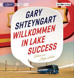 Willkommen in Lake Success von Herzke,  Ingo, Lacher,  Shenja, Shteyngart,  Gary