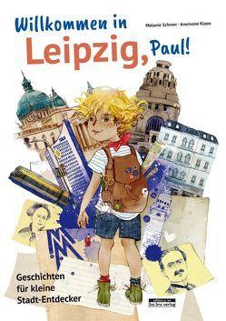 Willkommen in Leipzig, Paul! von Kloos,  Anemone, Schreer,  Melanie