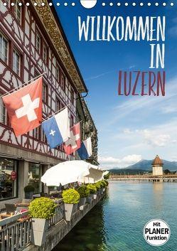 Willkommen in Luzern (Wandkalender 2018 DIN A4 hoch) von Viola,  Melanie