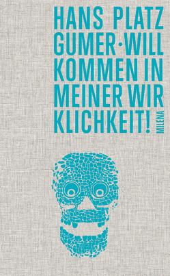 Willkommen in meiner Wirklichkeit! von Abbrederis,  Christoph, Platzgumer,  Hans
