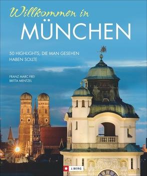 Willkommen in München von Frei,  Franz Marc, Mentzel,  Britta