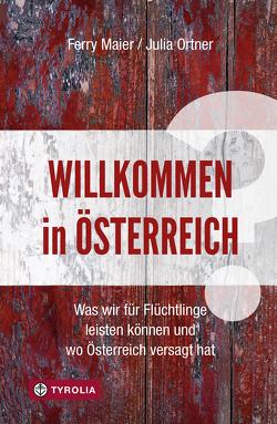 Willkommen in Österreich? von Maier,  Ferry, Ortner,  Julia