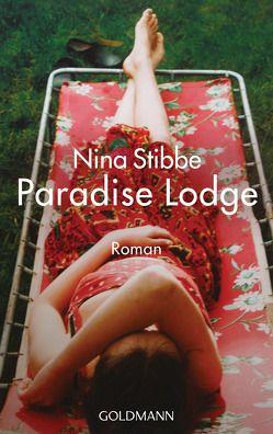 Willkommen in Paradise Lodge von Ingendaay,  Marcus, Stibbe,  Nina