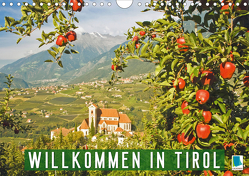 Willkommen in Tirol (Wandkalender 2021 DIN A4 quer) von CALVENDO