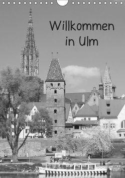 Willkommen in Ulm (Wandkalender 2019 DIN A4 hoch)