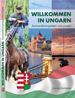 Willkommen in Ungarn von Rückriegel,  Cornelia
