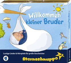 Willkommen kleiner Bruder von Meier,  Werner, Sarholz,  Margit, Sternschnuppe,  Verlag
