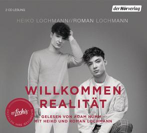Willkommen Realität von Lochmann,  Heiko, Lochmann,  Roman, Nümm,  Adam