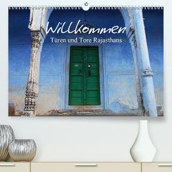 Willkommen – Türen und Tore Rajasthans (Premium, hochwertiger DIN A2 Wandkalender 2020, Kunstdruck in Hochglanz) von Werner Altner,  Dr.