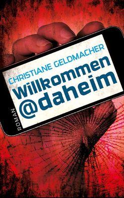 Willkommen@daheim von Geldmacher,  Christiane