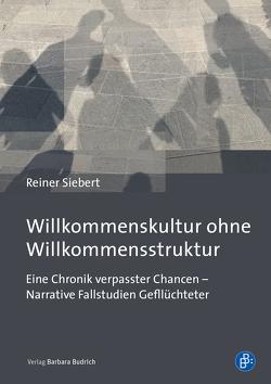 Willkommenskultur ohne Willkommensstruktur von Knuth,  Matthias, Siebert,  Reiner