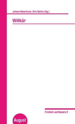 Willkür. Freiheit und Gesetz II von Düttmann,  Alexander García, Norris,  Andrew, Pinkard,  Terry, Rebentisch,  Juliane, Riha,  Rado, Setton,  Dirk