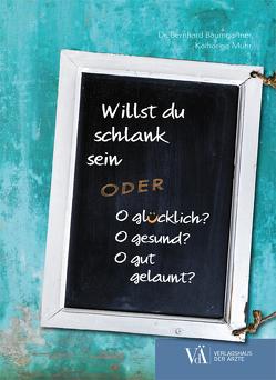Willst du schlank sein von Baumgartner,  Bernhard, Muhr,  Katharina