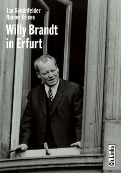 Willy Brandt in Erfurt von Erices,  Rainer, Schönfelder,  Jan