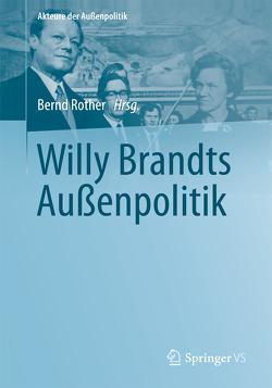 Willy Brandts Außenpolitik von Rother,  Bernd