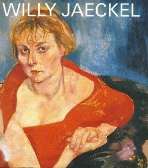 Willy Jaeckel (1888-1944) von Bröhan,  Margrit, Bröhan-Museum, Klein-Elsässer,  Dagmar, Kvech-Hoppe,  Ulrike, Ohlsen,  Nils