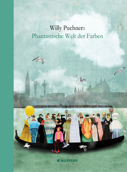 Willy Puchners Phantastische Welt der Farben von Puchner,  Willy