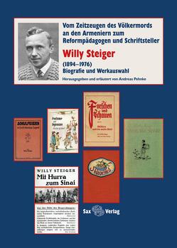 Willy Steiger (1894–1976). Biografie und Werkauswahl von Pehnke,  Andreas