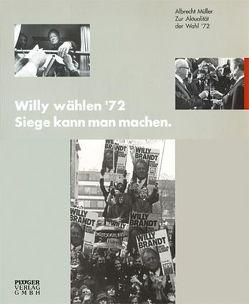 Willy Wählen '72. Siege kann man machen von Johannisson,  Nils, Müller,  Albrecht, Müller,  Hermann