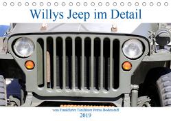 Willys Jeep im Detail vom Frankfurter Taxifahrer Petrus Bodenstaff (Tischkalender 2019 DIN A5 quer) von Bodenstaff Karin Vahlberg Ruf,  Petrus