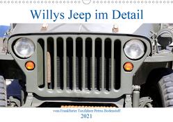 Willys Jeep im Detail vom Frankfurter Taxifahrer Petrus Bodenstaff (Wandkalender 2021 DIN A3 quer) von Bodenstaff Karin Vahlberg Ruf,  Petrus
