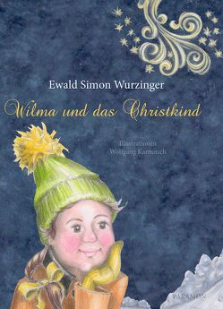 Wilma und das Christkind von Wurzinger,  Ewald Simon