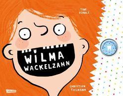 Wilma Wackelzahn von Schulz,  Tine, Tielmann,  Christian
