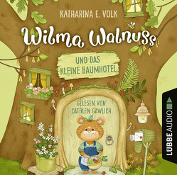 Wilma Walnuss und das kleine Baumhotel von Gawlich,  Cathlen, Paehl,  Nora, Volk,  Katharina E.