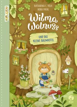 Wilma Walnuss und das kleine Baumhotel von Paehl,  Nora, Volk,  Katharina E.