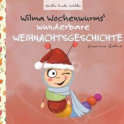 Wilma Wochenwurms wunderbare Weihnachtsgeschichte von Bohne,  Susanne