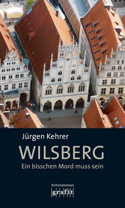 Wilsberg – Ein bisschen Mord muss sein von Kehrer,  Jürgen