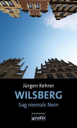 Wilsberg – Sag niemals Nein von Kehrer,  Jürgen