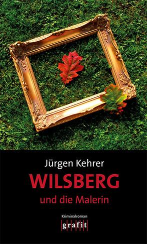 Wilsberg und die Malerin von Kehrer,  Jürgen