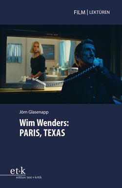 Wim Wenders: PARIS, TEXAS von Glasenapp,  Jörn
